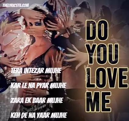 Do You Love Me Hindi Song Lyrics - Baaghi 3 - Disha Patani