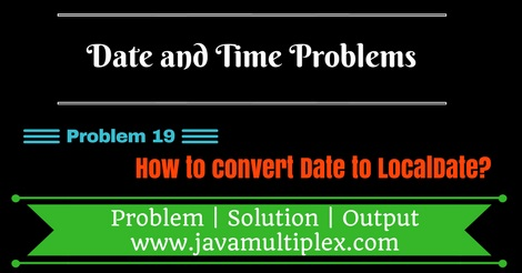 Java program that converts Date to LocalDate.