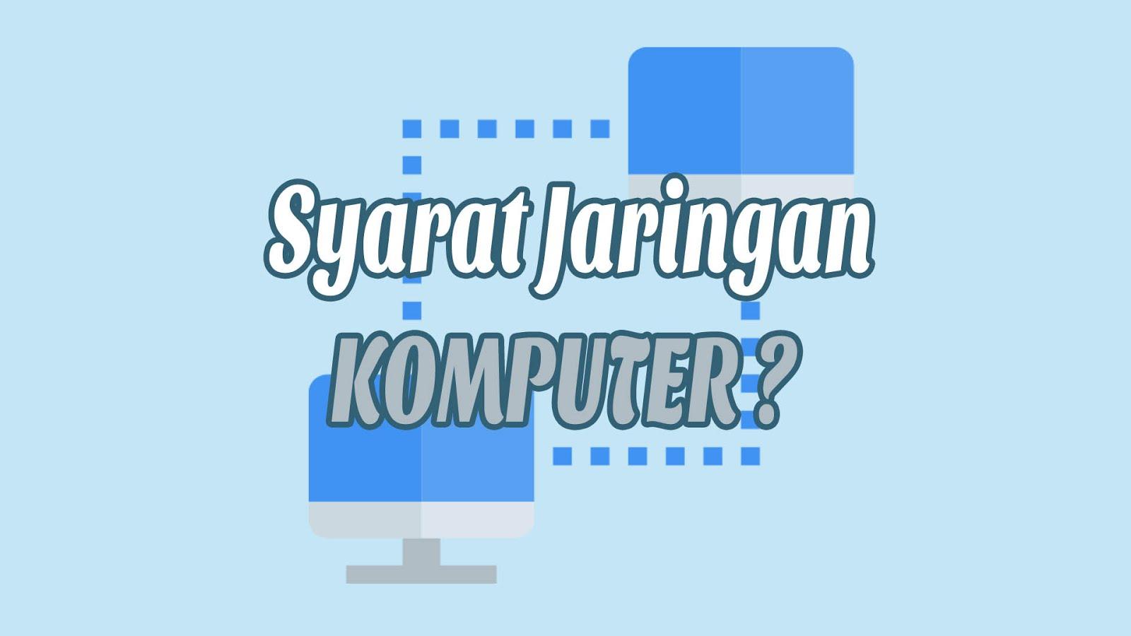 Syarat-syarat Jaringan Komputer