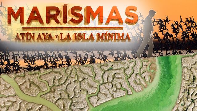 Marismas: Atín Aya y La Isla Mínima