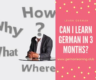Can I learn German in 3 months? - learn german
