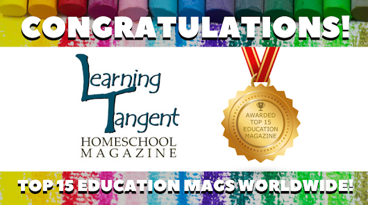 Learning Tangent Homeschool Magazine named one of education's top 15 publications worldwide!