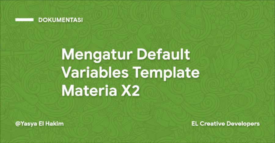 Cara Mengatur Default Variables Template Materia X2