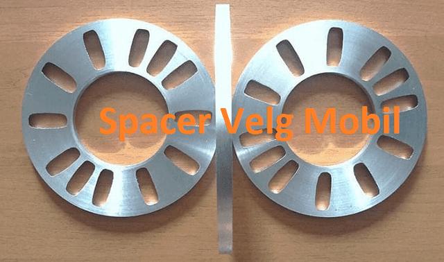 Spacer velg mobil pastinya sudah akrab sekali dikalangan pecinta modifikasi mobil Spacer Plus Adaptor & Center Ring Solusi Ganti Velg Mobil Presisi