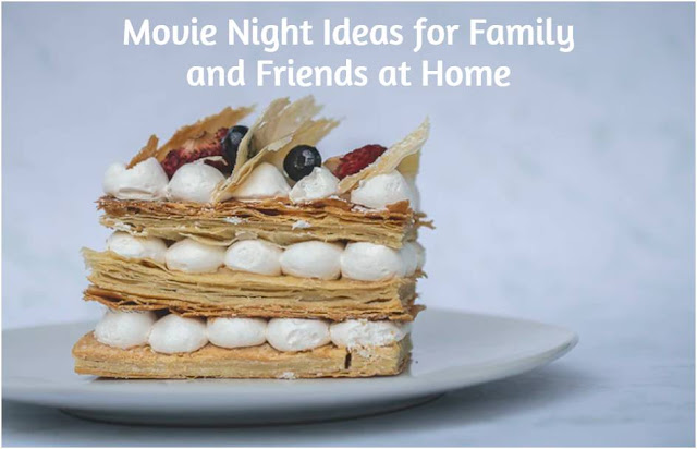 Movie Night Ideas for Family and Friends at Home