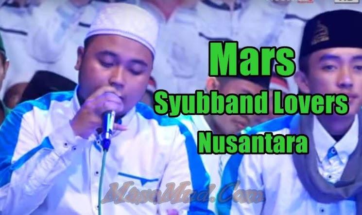 Lirik MARS SYUBBAN LOVERS NUSANTARA Terbaru
