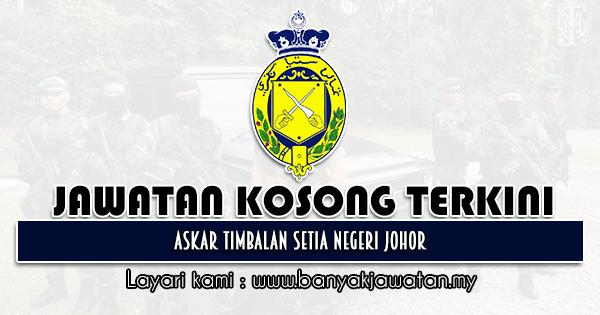 Jawatan Kosong 2021 di Askar Timbalan Setia Negeri Johor
