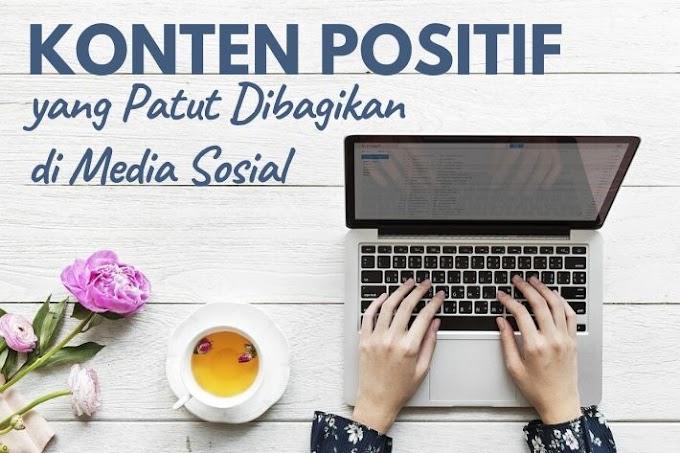 Konten Positif yang Patut Dibagikan di Media Sosial