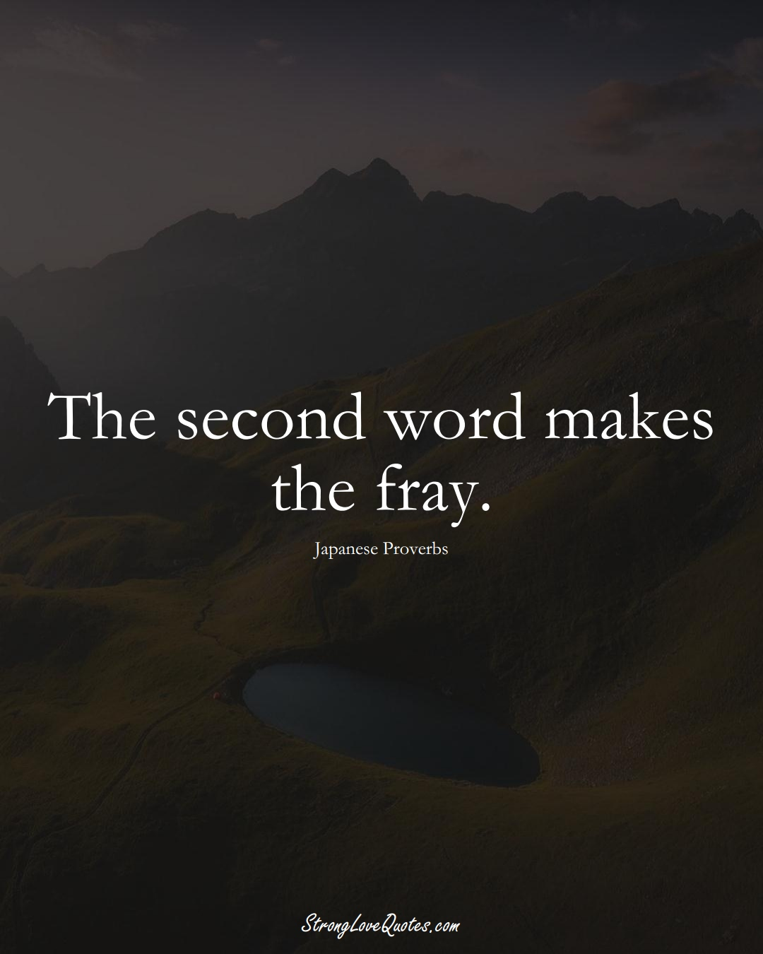 The second word makes the fray. (Japanese Sayings);  #AsianSayings