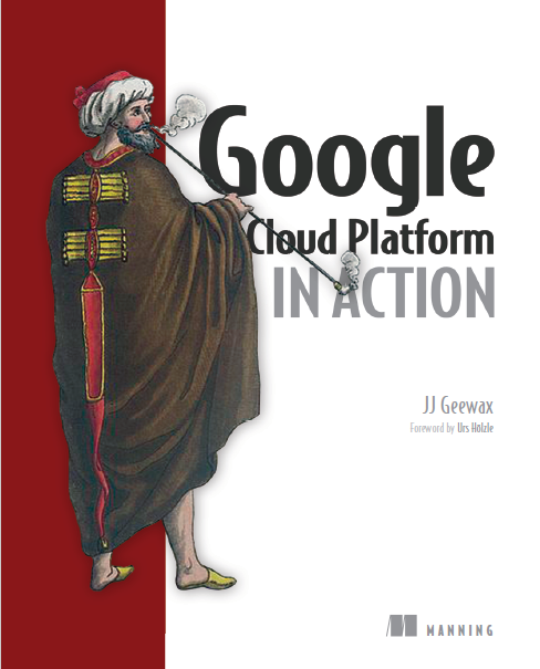 Google Cloud Platform in Action. Manning