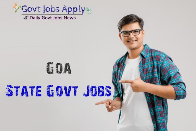 Goa State Govt Jobs–Latest Govt Jobs