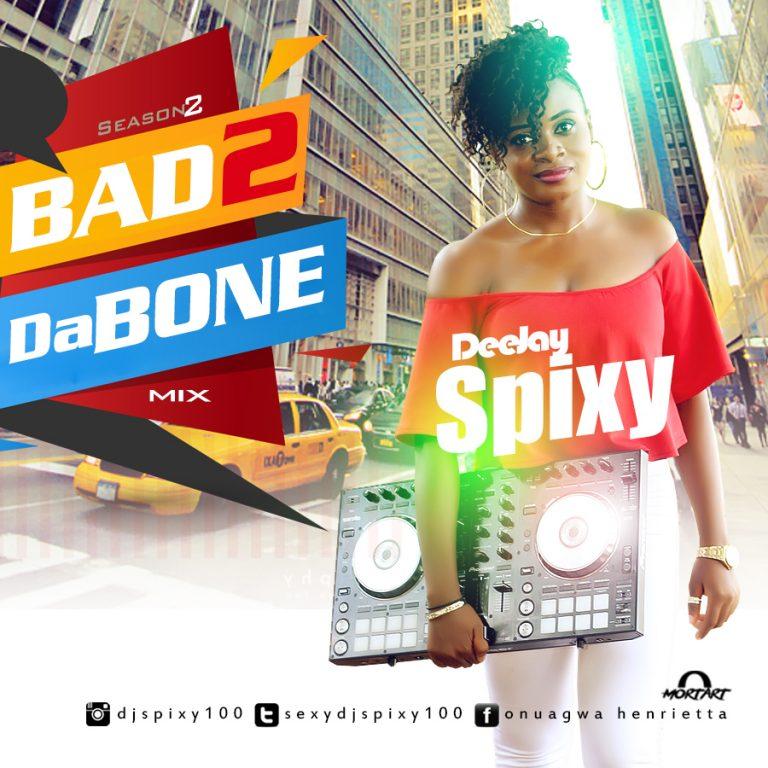DJ SPIXY – BAD 2 DA BONE MIX (SEASON 2)