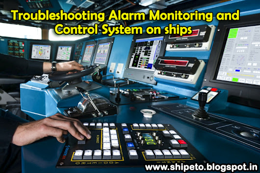 Troubleshooting Alarm Monitoring and Control System on ships-ETO - Electro Technical Officer