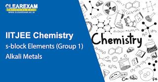 IIT JEE Chemistry s-block Elements – Alkali Metals (Group 1)
