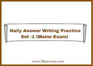 Daily Answer Writing Practice Set -1 (Mains Exam)