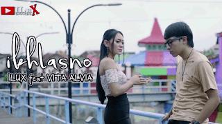 Lirik Lagu Ikhlasno - Vita Alvia feat Ilux