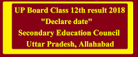 UP Board Class 12th result 2018 Declare date