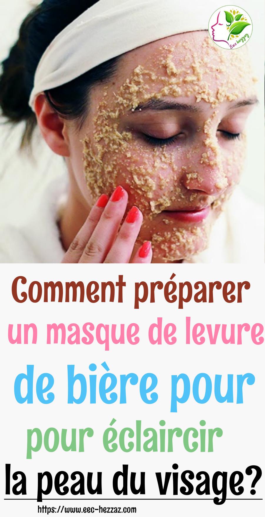 Comment préparer un masque de levure de bière pour éclaircir la peau du visage?