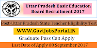 Uttar Pradesh Basic Education Board Recruitment 2017– Uttar Pradesh State Teacher Eligibility Test