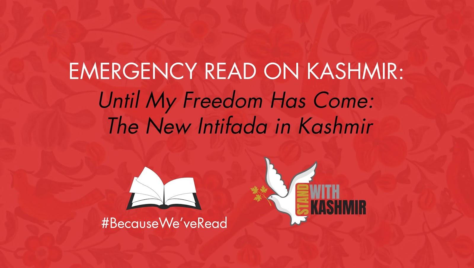 EMERGENCY READ ON KASHMIR: UNTIL MY FREEDOM HAS COME