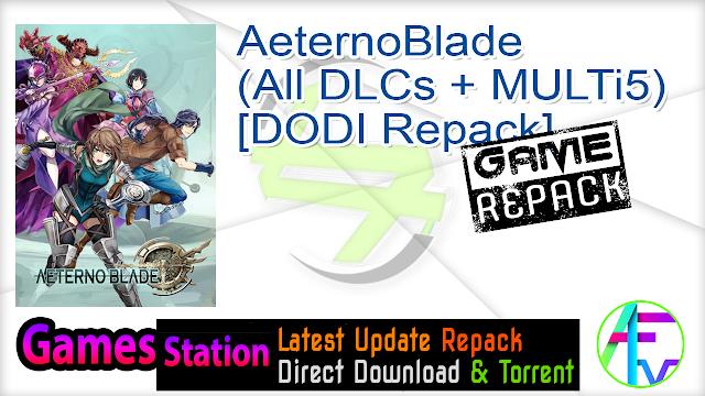 AeternoBlade (All DLCs + MULTi5) – [DODI Repack]