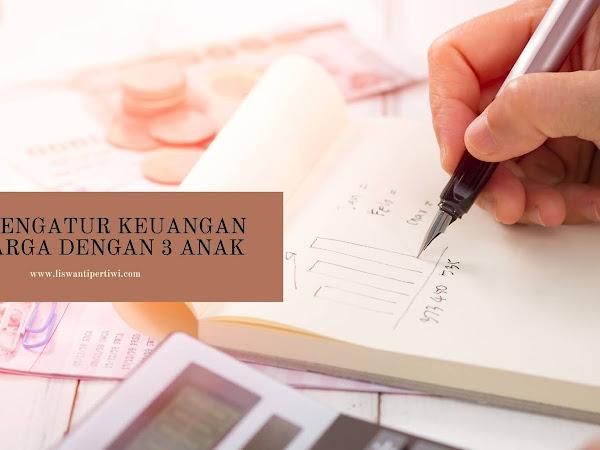 Tips Mengatur Keuangan Keluarga dengan 3 Anak