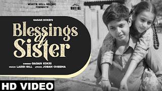 Blessings Of Sister Lyrics in English  – Gagan Kokri