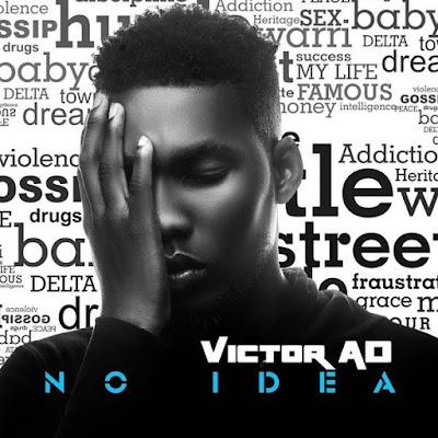 Music: Victor AD - No Idea (Mp3 Download) trendsoflegends.com