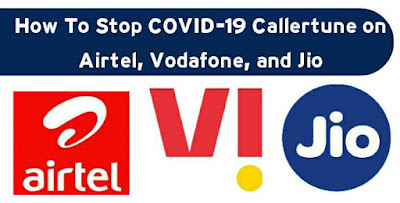 How To Stop COVID-19 Callertune on Airtel, Vodafone, and Jio