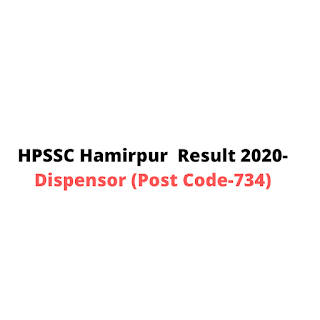 HPSSC Hamirpur  Result 2020-Dispensor (Post Code-734)