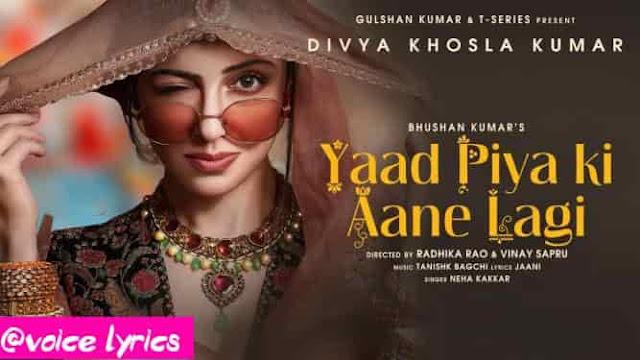 Neha kakkar hindi songs - Yaad Piya Ki Aane Lagi lyrics