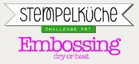 http://stempelkueche-challenge.blogspot.de/2018/01/stempelkuche-challenge-87-embossing-dry.html