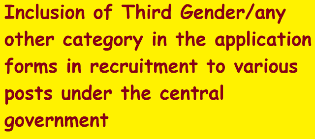Inclusion of Third Gender/any other category in the application forms in recruitment to various posts under the central government