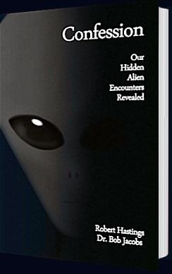 CONFESSION – Our Hidden Alien Encounters Revealed