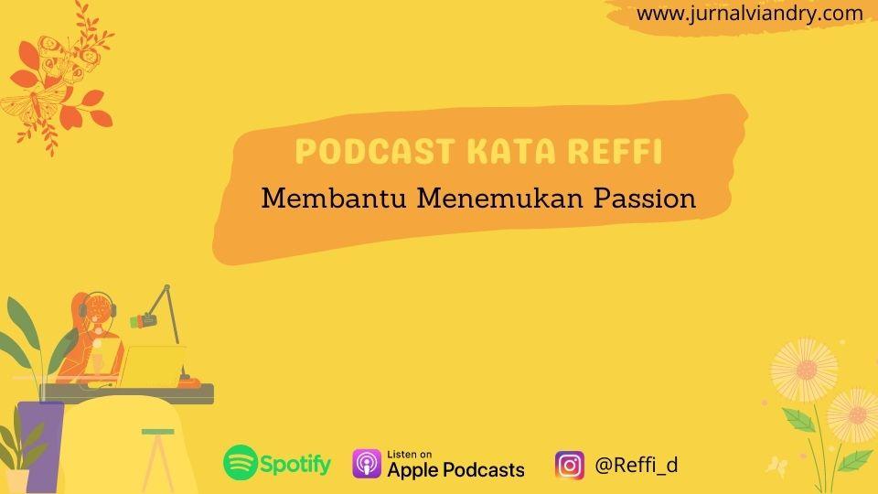 Podcast Kata Reffi membantu menemukan passion