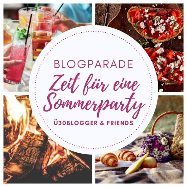 ue30blogger Monatsaktion Juli 2021 Sommerparty - Bloggeraktion - Blogparade