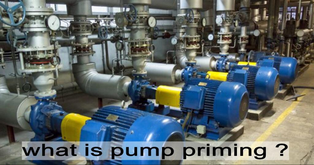 pump priming