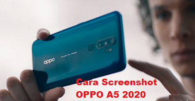Cara Screenshot OPPO A5 2020 Ponsel Dengan Quad-Camera dan Baterai Besar