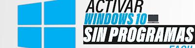 Como ACTIVAR Windows 10 SIN PROGRAMAS y FACIL