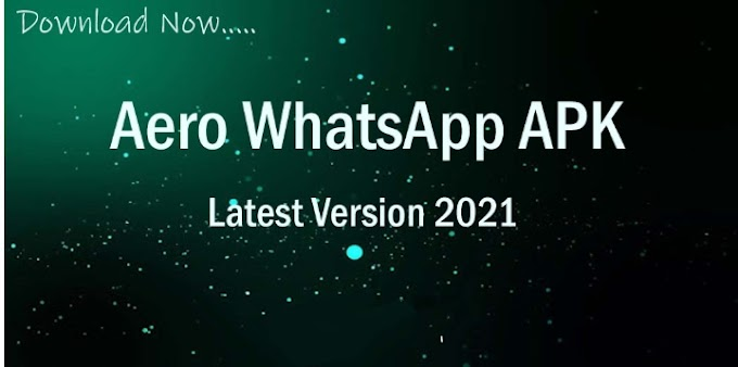 WhatsApp Aero APK (Official) Download Latest Versions 2021