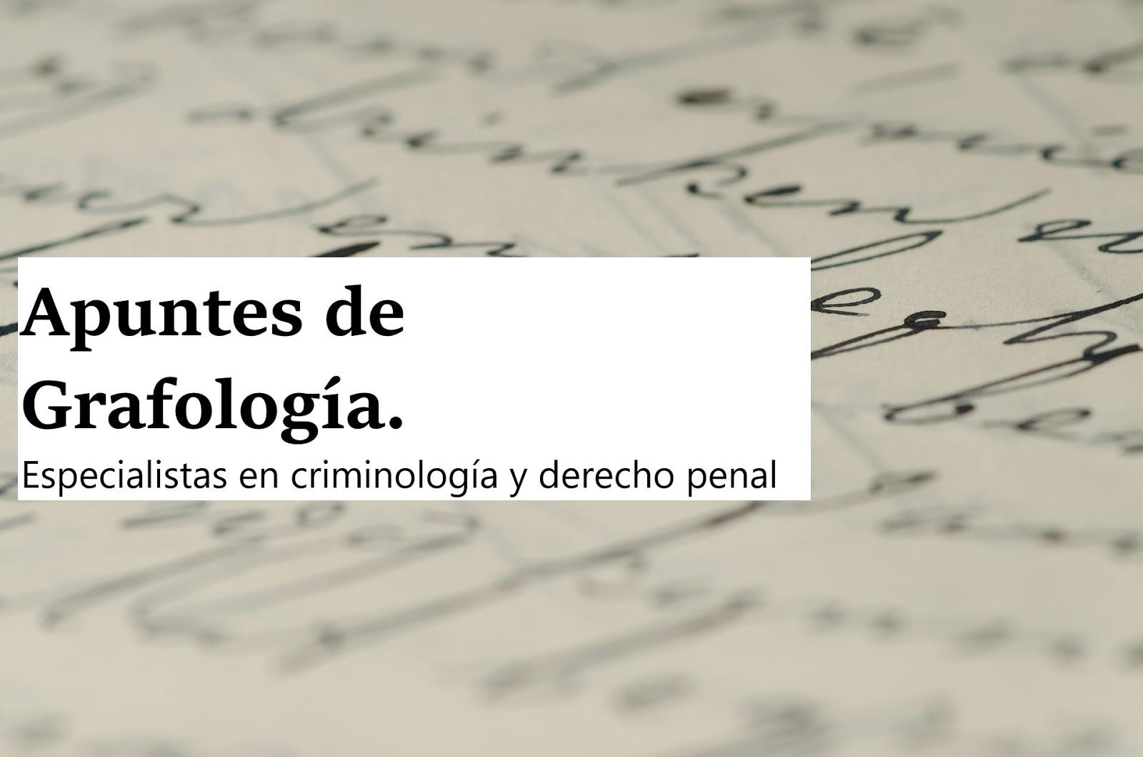 Apuntes de Grafología. Estudio criminal. .PDF
