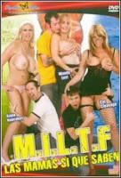 M.I.L.T.F. Las mamás si que saben xXx (2011)