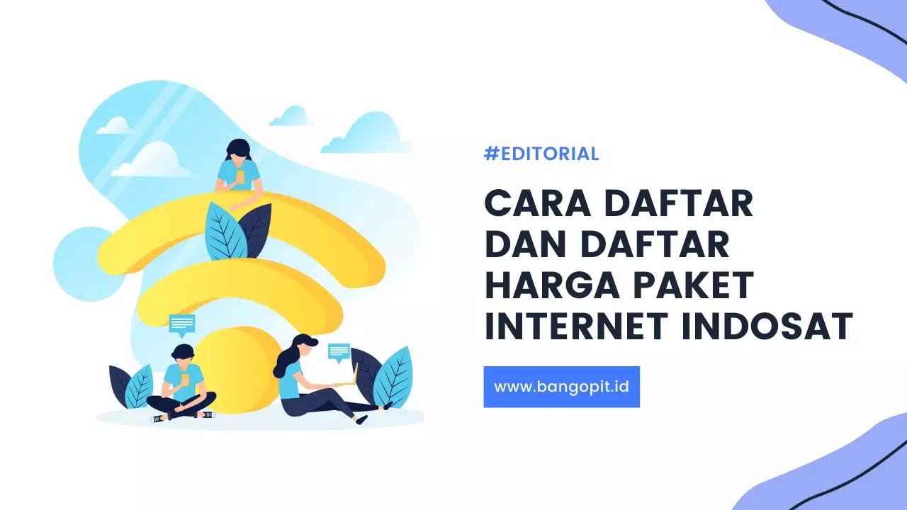 Cara Daftar dan Daftar Harga Paket Internet Indosat