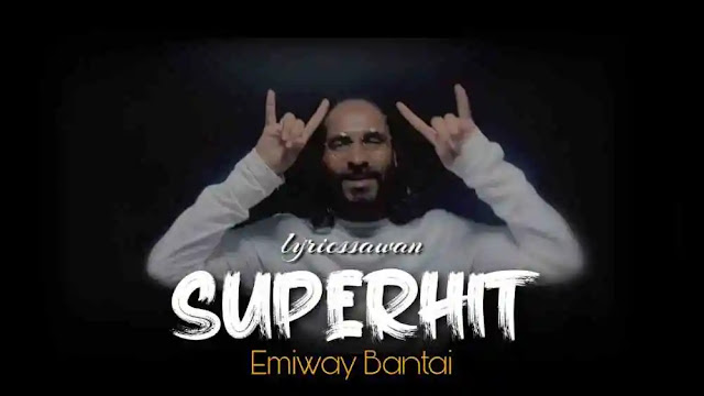 Superhit Song Lyrics in English - Emiway Bantai