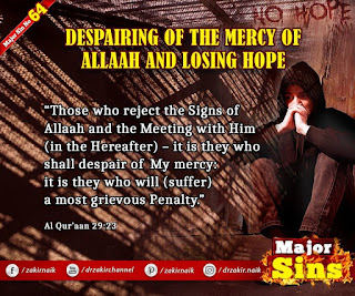 MAJOR SIN.64. DESPAIRING OF THE MERCY OF Allah AND LOSING HOPE