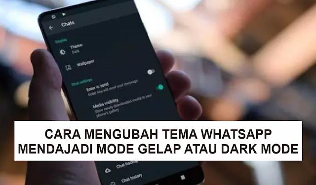Cara Mengubah Tema Whatsapp Menjadi Mode Gelap atau Dark Mode