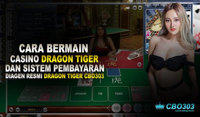 Cara Bermain Casino Dragon Tiger Online Dan Sistem Pembayarannya