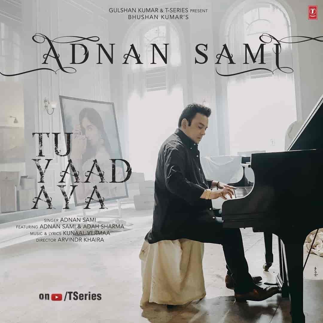Tu yaad aaya song image, Sung by adnan Sami and lyrics by kunaal vermaa