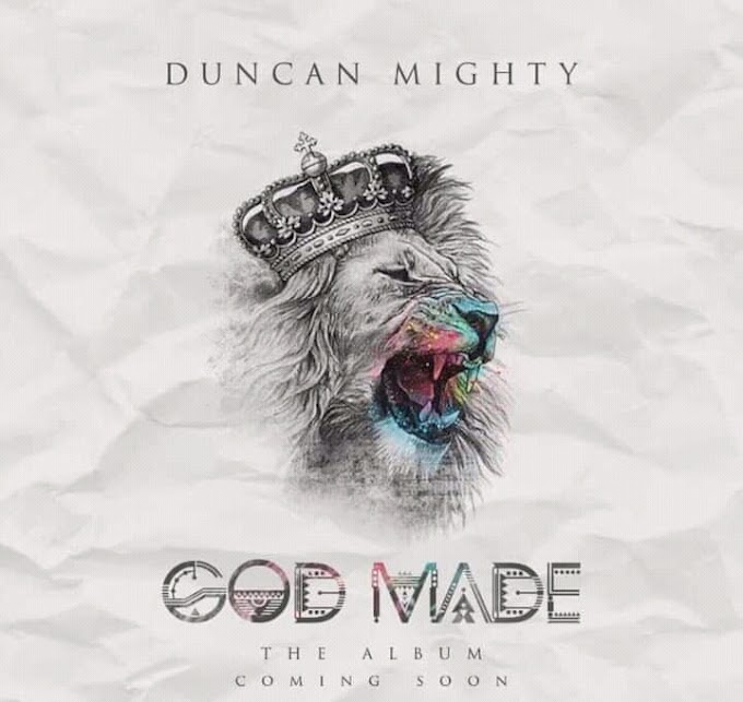 [ALBUM]GOD MADE BY DUNCAN MIGHTY