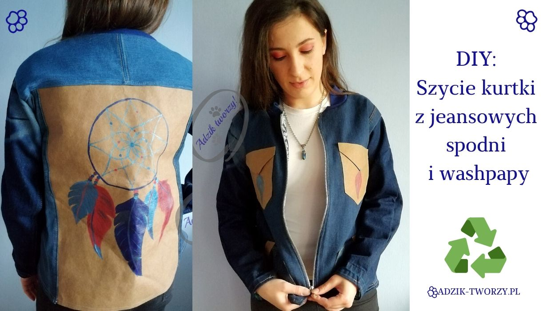 Adzik tworzy - kurtka jeansowa DIY uszyta ze spodni i washpapy